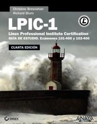 Imagen de LPIC-1. Linux Professional Institute Certification. Cuarta Edición